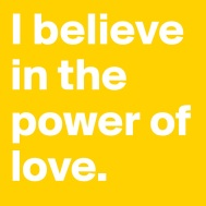 i-believe-in-the-power-of-love
